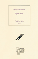 2 Bassoon Quartetts by Fredrik Holm